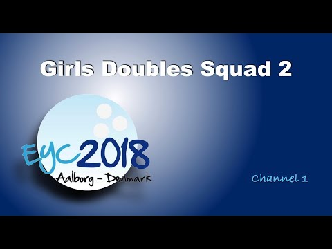 EYC 2018  Girls Doubles Squad 2  Channel 1
