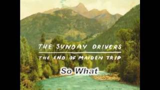 Watch Sunday Drivers So What video