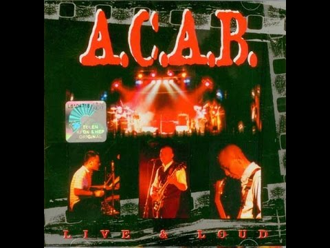 A.C.A.B. - Live & Loud (Full Album)