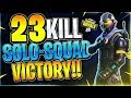 23 KILL SOLO VS SQUAD VICTORY!! (Fortnite Battle Royale)