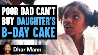 Poor Dad Can't Buy Birthday Cake, Stranger Changes His Life Forever | Dhar Mann