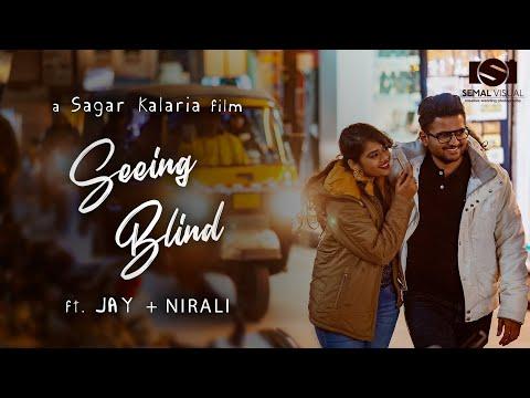 Seeing Blind - Ft. Jay + Nirali | Best Pre-Wedding 2020 | Semal Visual