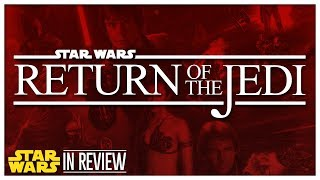 Star Wars Episode 6: Return of the Jedi - Every Star Wars Movie Reviewed & Ranked