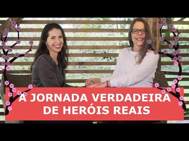 A JORNADA VERDADEIRA DE HERÓIS REAIS - Susi Kelly Benevides
