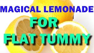 Magical Lemonade to Get a Flat Stomach Faster 100% effective, Natural Remedy