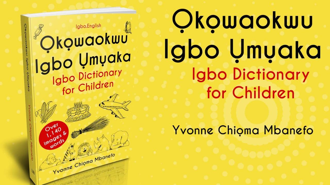 Ofuma : Very Well / Properly  An Extract from the Igbo Dictionary for  Children