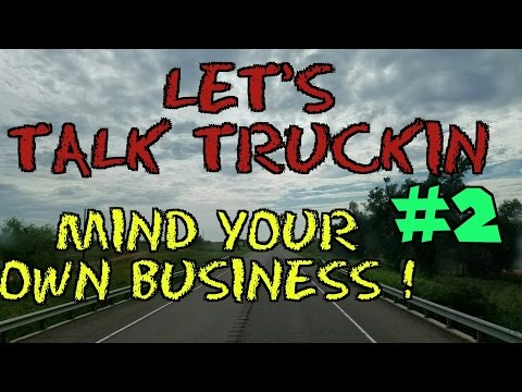 Let's Talk Truckin #2. Mind Your Own Business