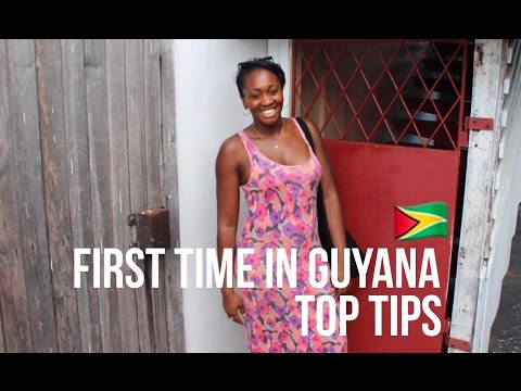 TOP 5 TIPS :  First trip to GUYANA