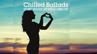 Best Chilled Ballads - Top 30 Acid Jazz, Lounge Music for Romantic Moments