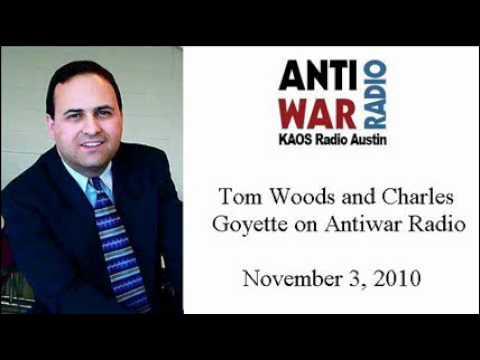 Tom Woods and Charles Goyette on Antiwar Radio 11/3/10