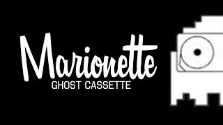 Ghost Cassette - Marionette (Lyrics) [Strings]