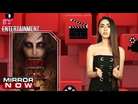 'Lupt' movie review by Sakshma Srivastav | Its Entertainment Mp3
