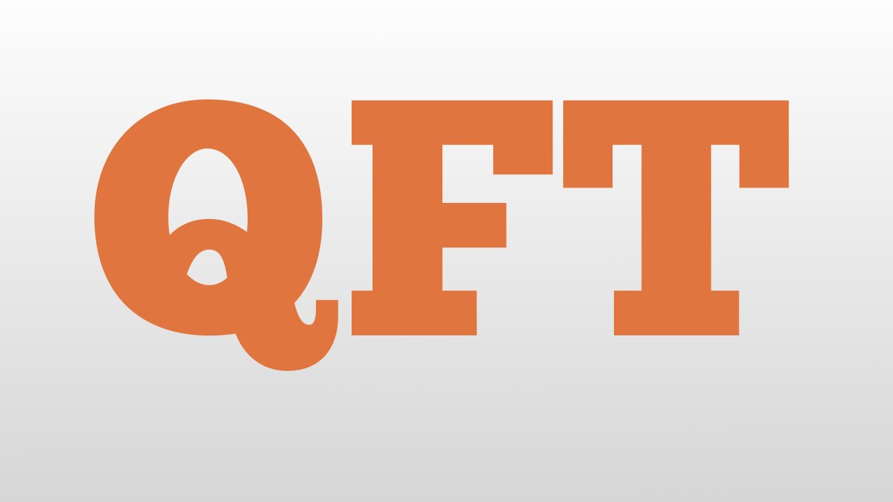 QFT meaning and pronunciation - YouTube