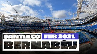 🏗️ NEW Santiago Bernabéu stadium works (February 2021) | Real Madrid