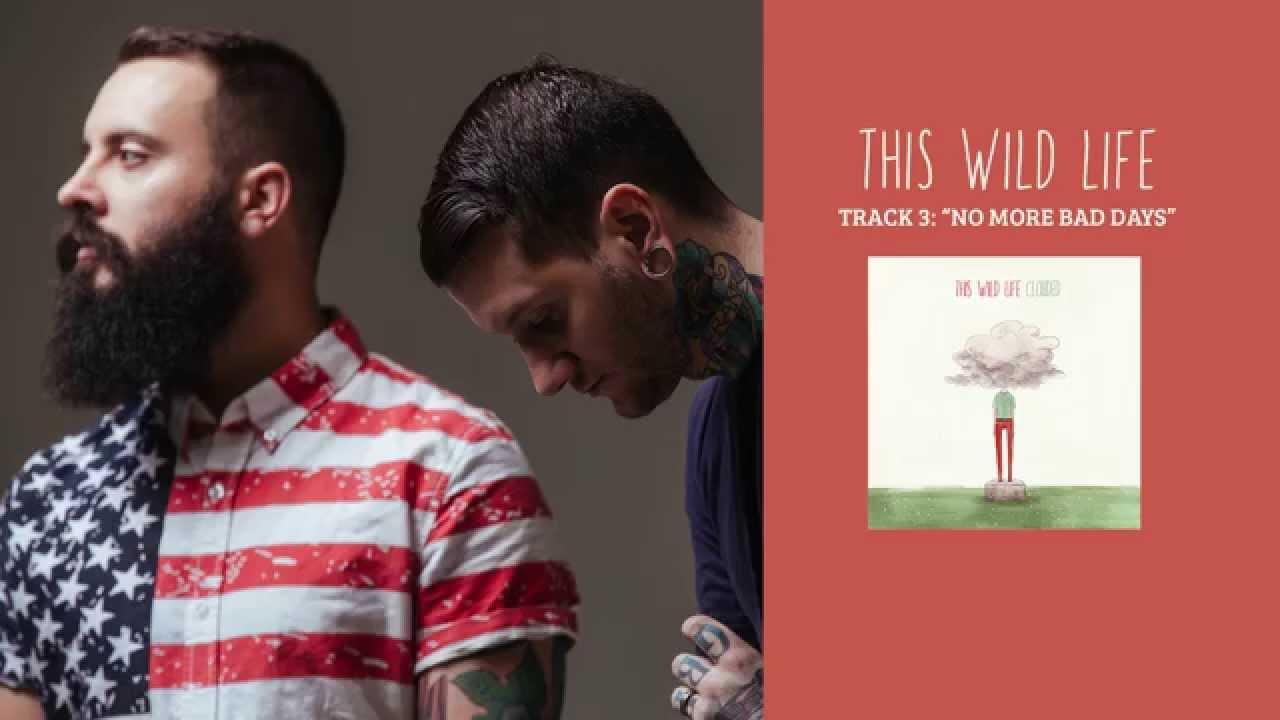 """This Wild Life - """"No More Bad Days"""" (Full Album Stream)"""