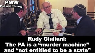 "Rudy Giuliani: The PA is a ""murder machine"" and ""not entitled to be a state"""