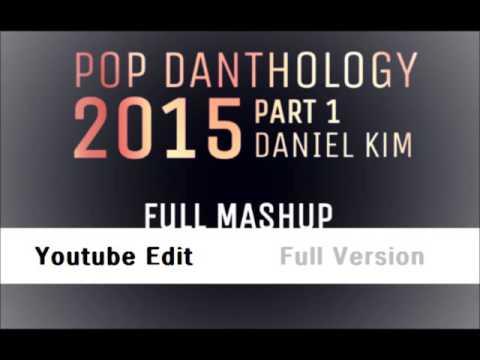 Pop Danthology 2015 part 1 (Youtube Edit + Full Version - Full mashup)