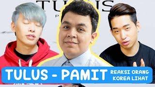 REAKSI ORANG KOREA LIHAT MV TULUS - PAMIT!!