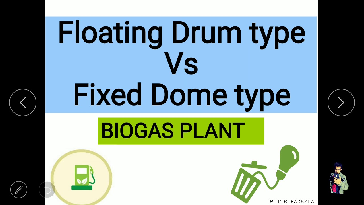 Difference between Floating Drum and Fixed Dome Biogas plant | Constant  Volume and Pressure Biogas