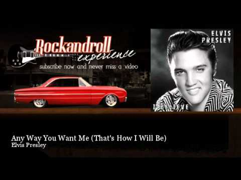 Elvis Presley - Any Way You Want Me - That's How I Will Be - Rock N Roll Experience