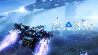 Planet Commander -Играем в обновленную версию игры и сражаемся как боги:)  (Летсплей №8)