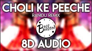 Choli Ke Peeche Ranidu 8D Audio Colombo Swag Remix Bollywood Remix.mp3