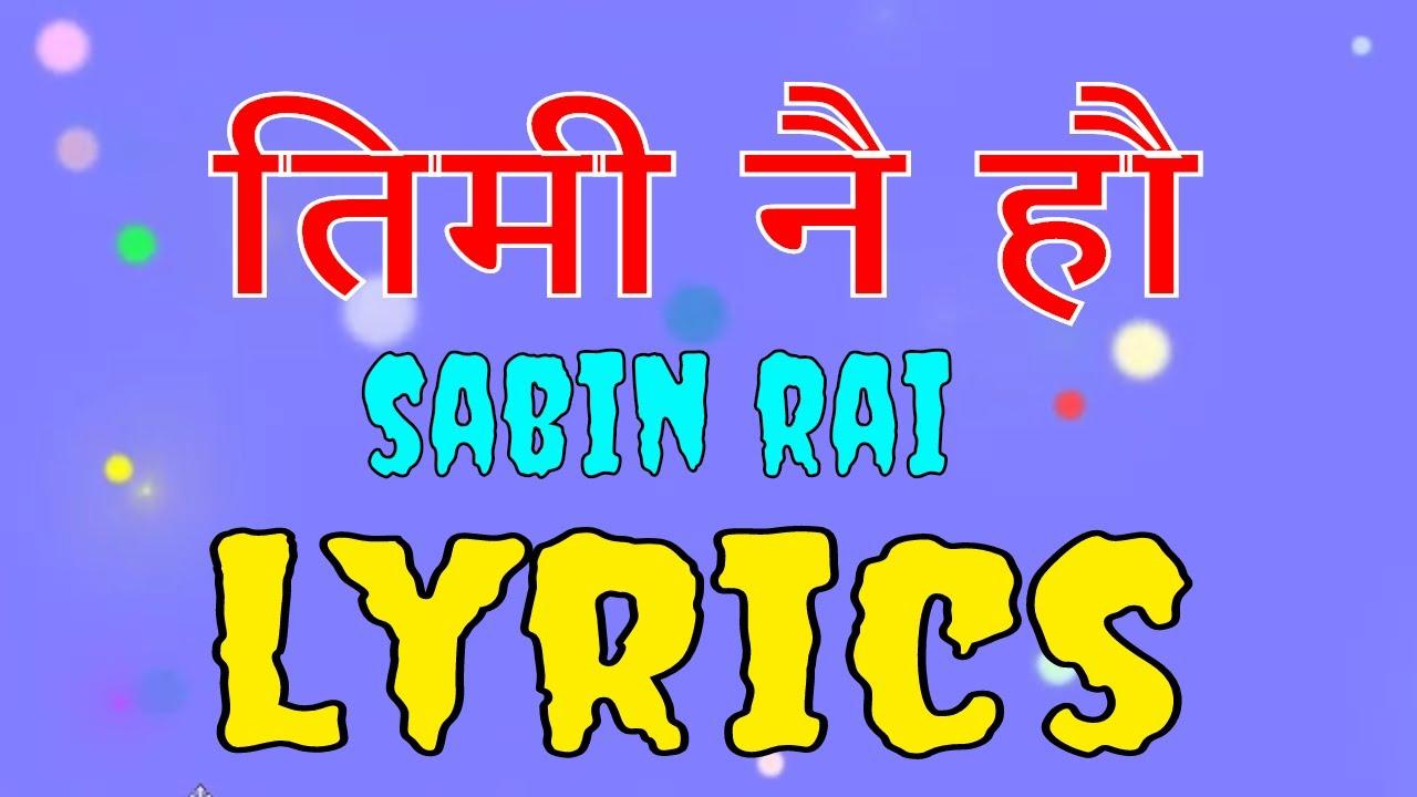Timi Nai Hau Sabin Rai Lyrics Youtube