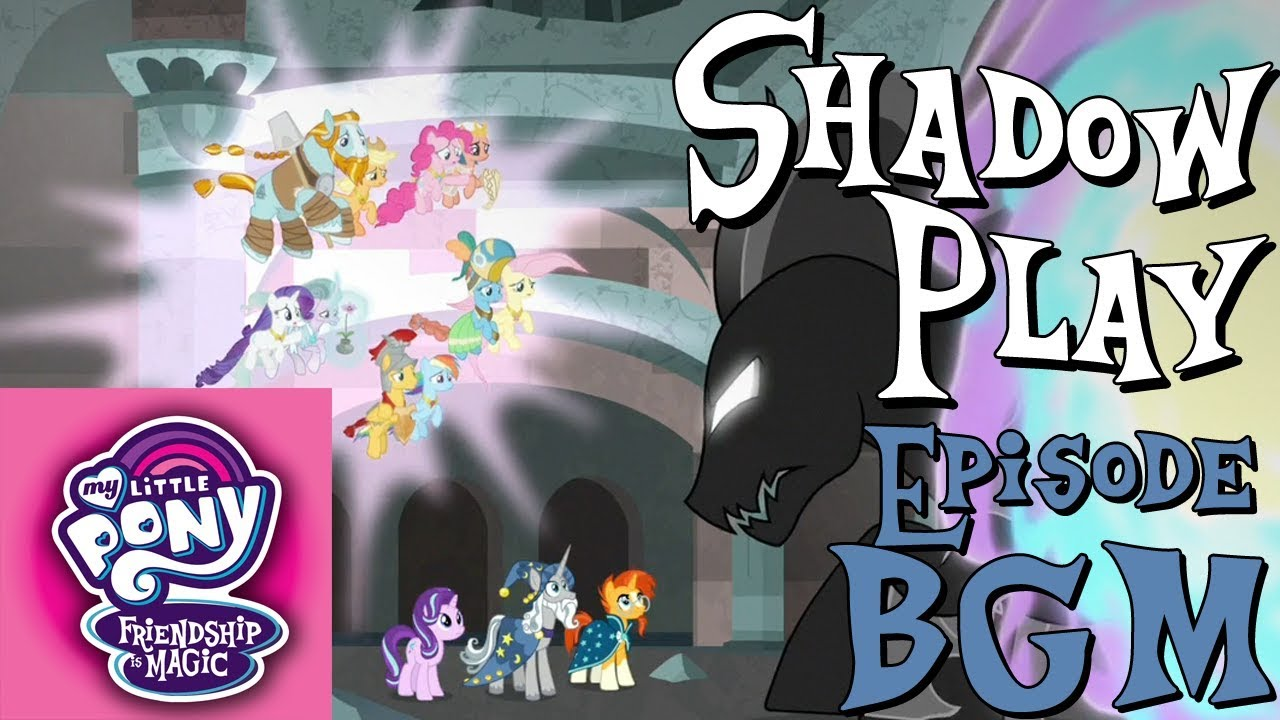 my little pony friendship is magic shadow play part 2
