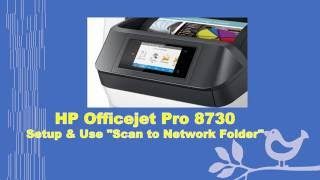 hp officejet pro 8710 8720 8730 8740 setting up use scan to network folder