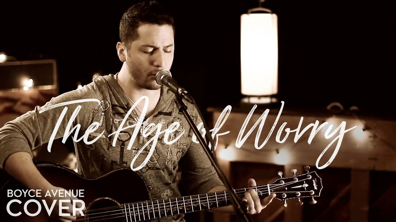 john-mayer-the-age-of-worry-boyce-avenue-acoustic-cover-on-itunes-spotify-boyceavenue