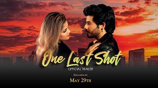 One Last Shot - Official Trailer  | Saram Jaffery, Aniqa Khwaja, Zuhair Jaffery, Jameel Zafar