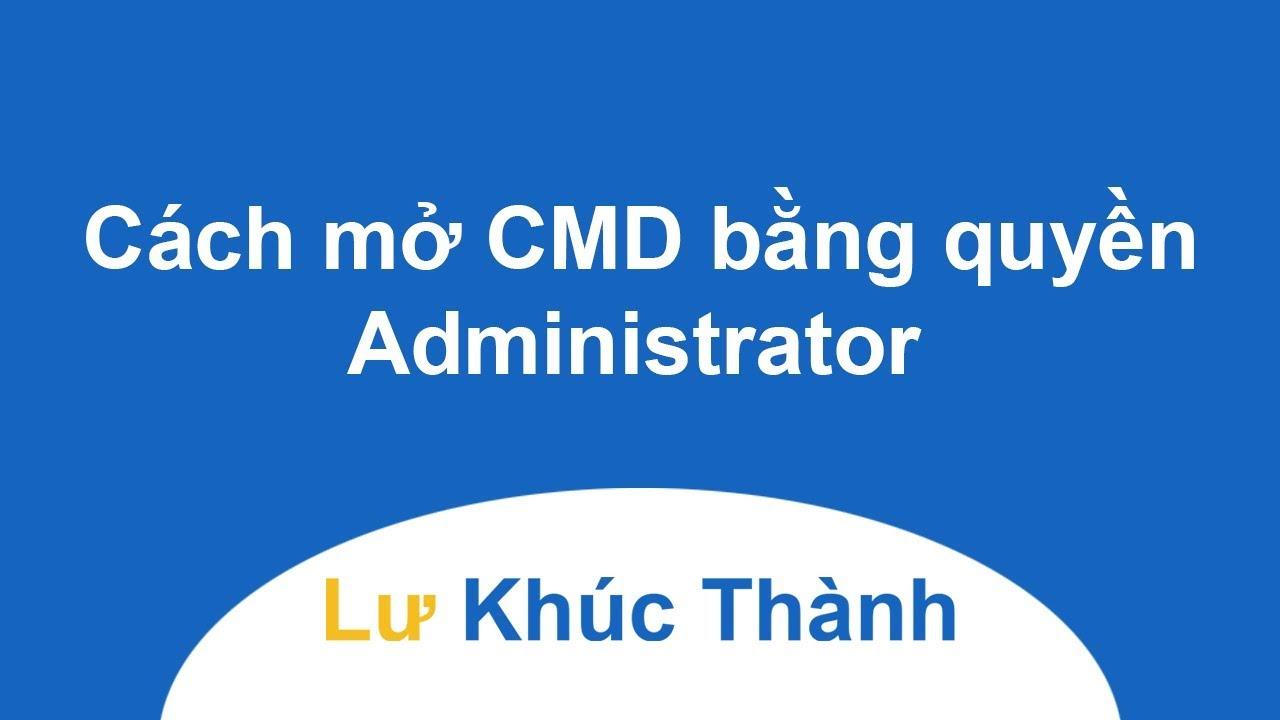 Cách mở CMD bằng quyền Administrator trong Win 7/8.1/10 nhanh nhất