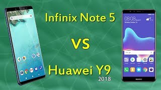 infinix note 5 vs Huawei Y9 2018 | Detailed review & Comparison