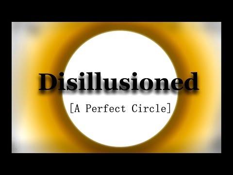 Disillusioned - A Perfect Circle [Lyrics]
