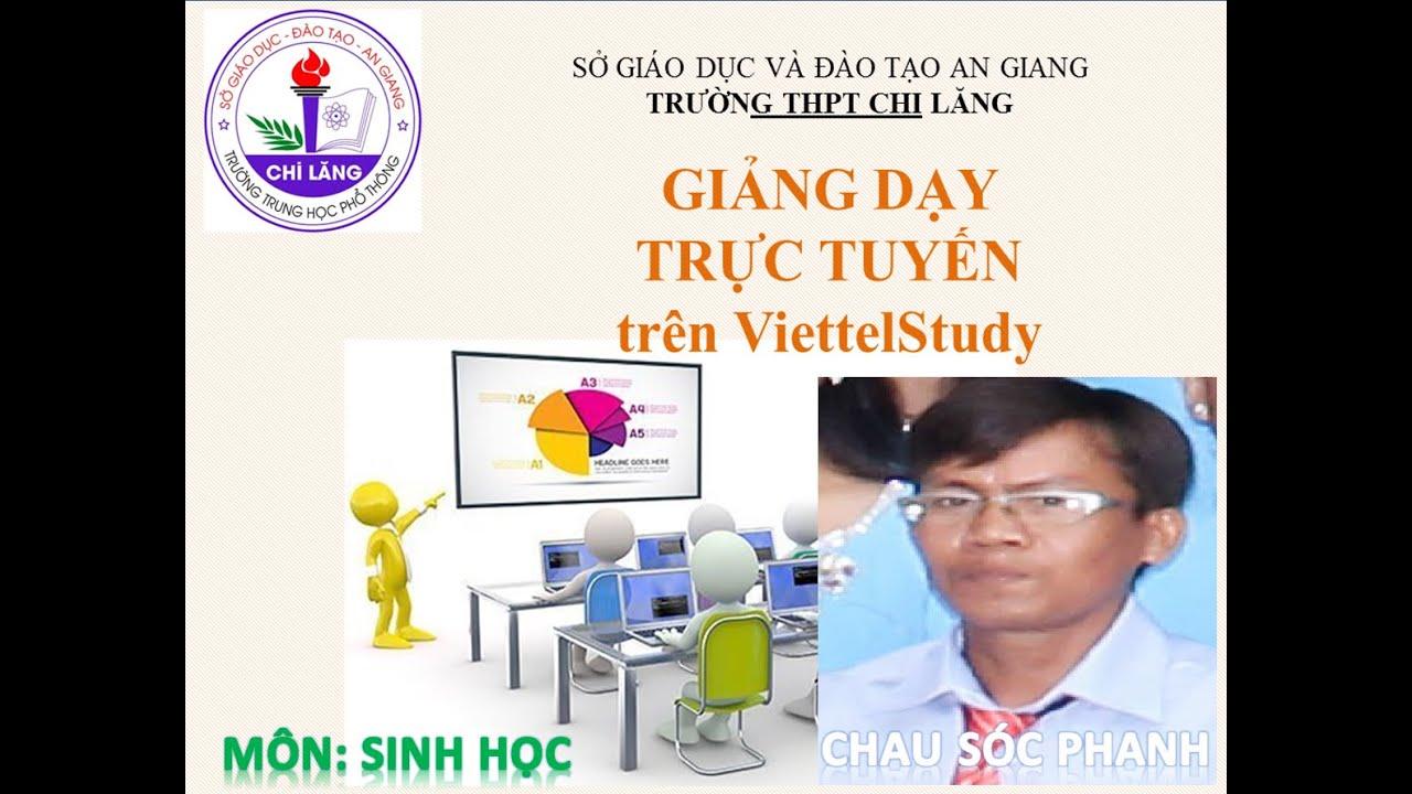 """Sinh 10 """"Sinh sản của vi sinh vật. Các yếu tố ảnh hưởng đến sinh trưởng của VSV""""-GV: Chau Sóc Phanh"""