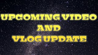 Upcoming Video and Vlog Update👍