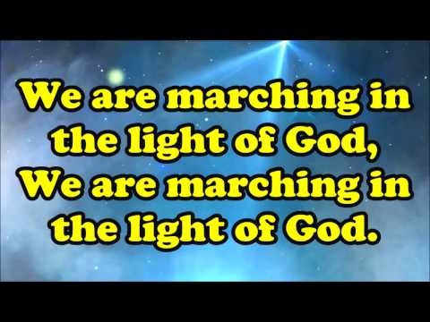 We are Marching In the Light of God
