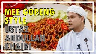 (LAWAK HABIS) Kisah Mee Goreng Style Ustaz Abdullah Khairi Terbaikkk