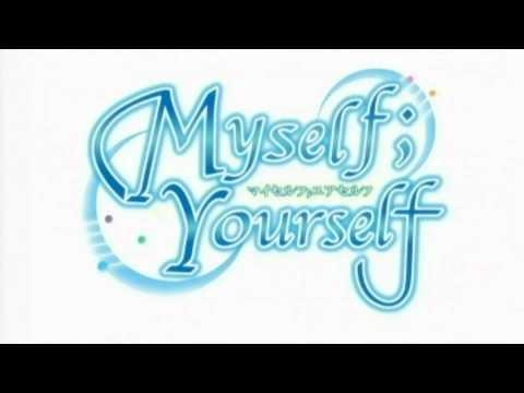 Myself ; Yourself ED Full