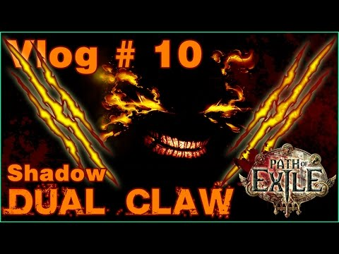 Vlog | Path of Exile Shadow Dual Claw Class Build # 10