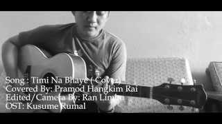 Timi Nabhaye Jindagani (cover Song by Pramod Hangkim Rai)