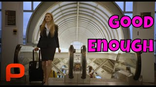 Good Enough (Full Movie) Comedy Drama