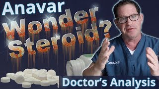 Anavar - Wonder Steroid? - Doctor's Analysis of Side Effects & Properties