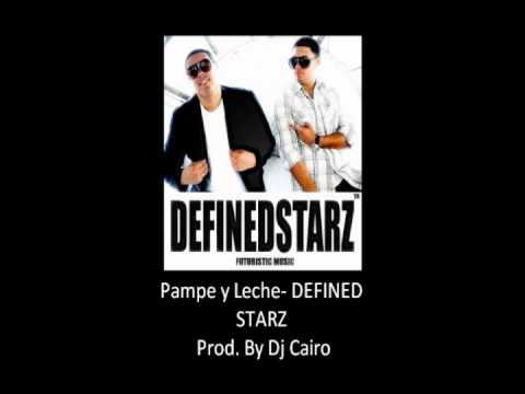 Pampe y Leche - Defined Starz (Prod.by Dj Cairo)