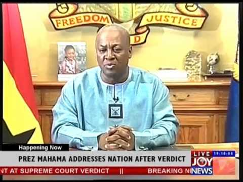 PREZ MAHAMA ADDRESS NATION AFTER THE VERDICT