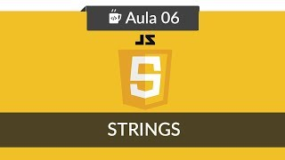 Javascript e HTML para iniciantes - #06 - Manipulando Strings