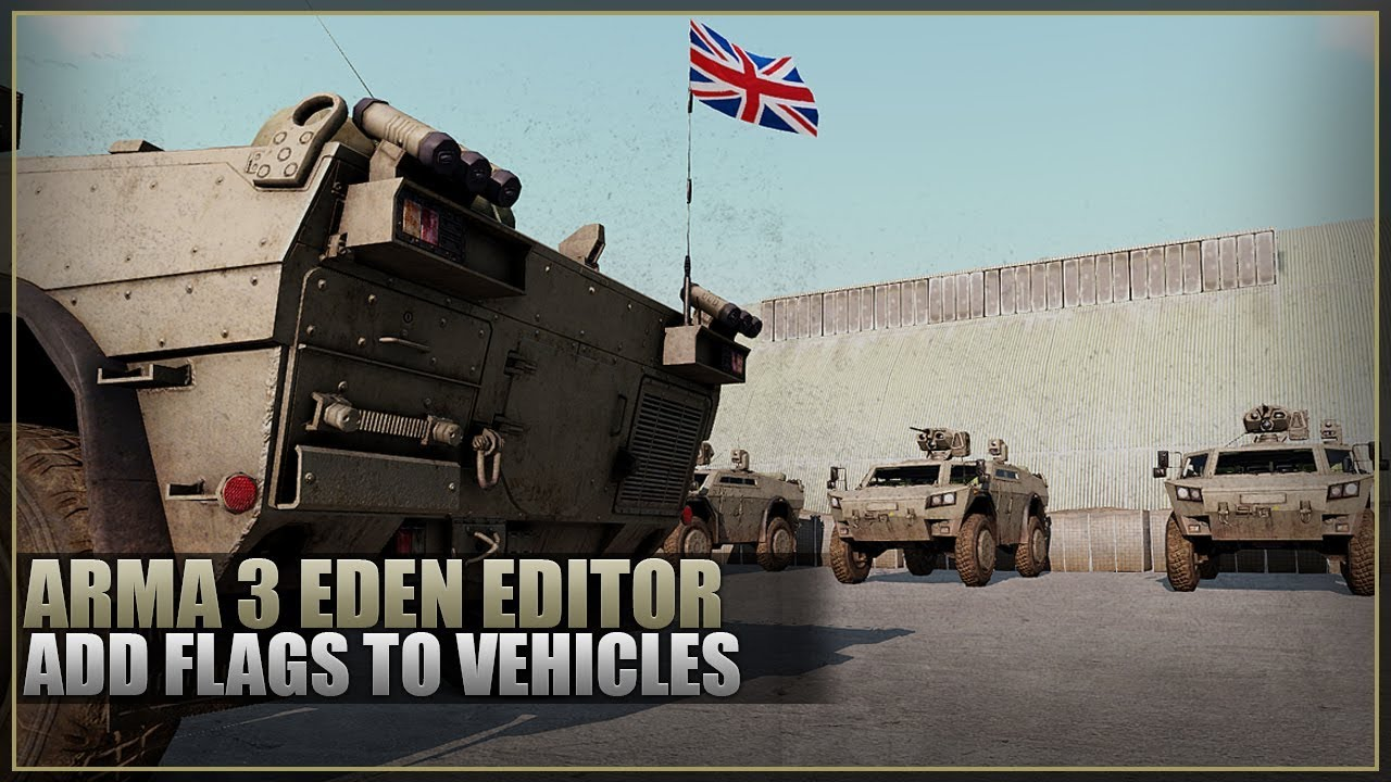 Attach Flags To Vehicles - ArmA 3 EDEN EDITOR