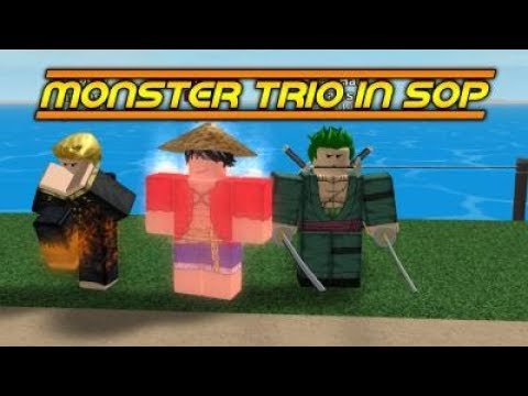 SOP: MONSTER TRIO MAX GOMU POWERS