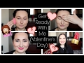 Get Ready With Me Valentine's Day