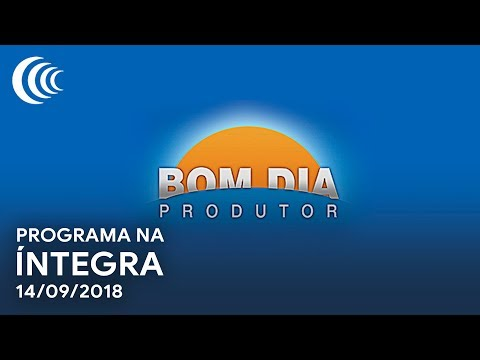Bom Dia Produtor | 14/09/2018